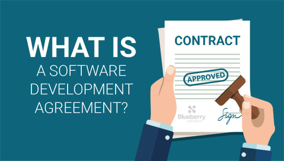 What Is A Software Development Agreement? Blueberry Consultants